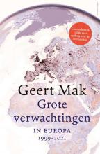 Geert Mak , Grote verwachtingen (2e herziene editie)