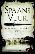 Wouter van Mastricht , Spaans vuur