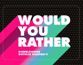 , Would you rather