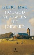 Geert  Mak Hoe God verdween uit Jorwerd