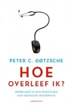 Peter C.  Gotzsche Hoe overleef ik?