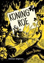 Adam Stower , Koning Roe