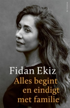 Fidan Ekiz Alles begint en eindigt met familie