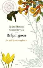 Stefano  Mancuso, Allessandra  Viola Briljant groen. Over de intelligentie van planten