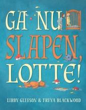Gleeson, Libby Ga nu slapen, Lotte !
