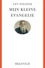 Lev Tolstoj , Mijn kleine evangelie