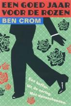B. Crom , , Een goed jaar voor de rozen