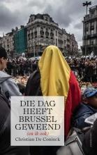 Christian De Coninck Die dag heeft Brussel geweend (en ik ook)