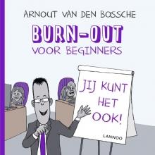 Arnout  Van den Bossche Burn-out voor beginners