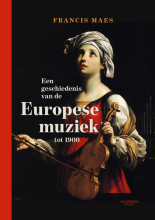 Francis  Maes Een geschiedenis van de Europese muziek tot 1900