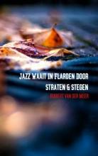 Huibert van der Meer Jazz waait in flarden door straten en stegen