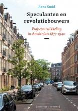 Rens Smid , Speculanten en revolutiebouwers