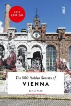 Tanja  Paar The 500 Hidden Secrets of Vienna