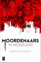 Hendrik Jan Korterink , Moordenaars in Nederland