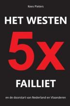 Kees Pieters , Het westen vijfmaal failliet