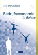 Tom van Vlimmeren Sarina van Vlimmeren, Bedrijfseconomie in Balans havo opgavenboek 2