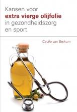 Cecile van Berkum , Kansen voor extra vierge olijfolie in de gezondheidszorg en sport