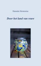 Hanneke Hortensius , Door het land van rouw