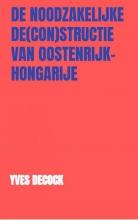 Yves Decock , De Noodzakelijke De(con)structie van Oostenrijk-Hongarije