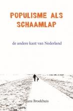 Hans Broekhuis , Populisme als schaamlap