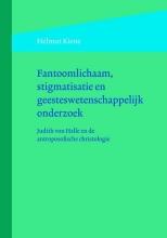 Helmut  Kiene Fantoomlichaam, stigmatisatie en geesteswetenschappelijk onderzoek