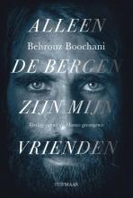 Behrouz Boochani , Alleen de bergen zijn mijn vrienden