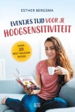 Esther Bergsma , Eventjes tijd voor je hoogsensitiviteit