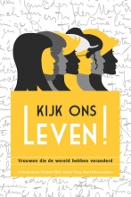 Mira de Boer, Hagar  Prins, Edith  Schouten, Elise  Mannah, Henrieke  Groenwold-Grandia Kijk ons leven!