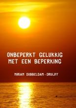 Miriam  Dubbeldam-Druijff Onbeperkt gelukkig met een beperking