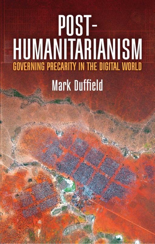 Mark Duffield,Post-Humanitarianism