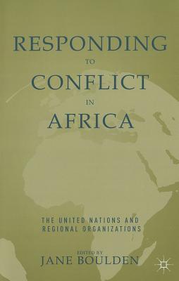 J. Boulden,Responding to Conflict in Africa