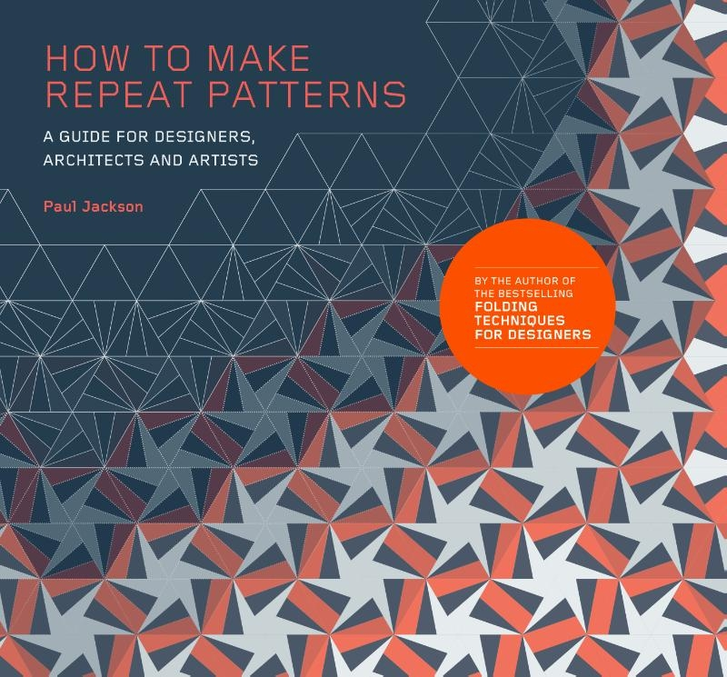 Jackson, Paul,How to Make Repeat Patterns