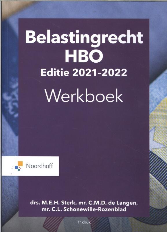 M.E.H. Sterk, C. M. D. de Langen, C. L. Schonewille-Rozenblad,Belastingrecht HBO 2021-2022 Werkboek