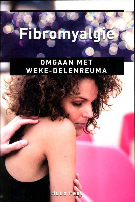 Huub Fest,Fibromyalgie