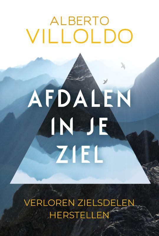 Alberto Villoldo,Afdalen in je ziel