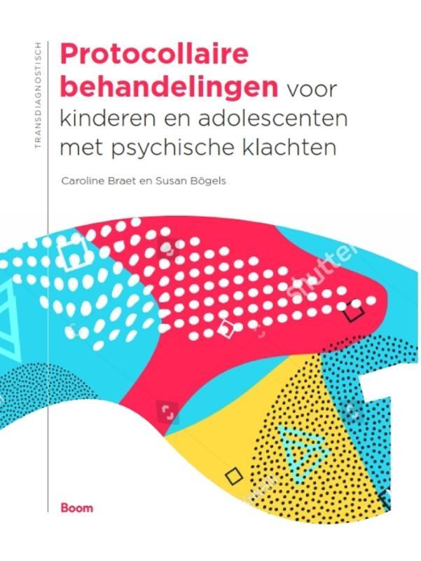 Caroline Braet, Susan Bögels,Protocollaire behandelingen voor kinderen en adolescenten met psychische klachten