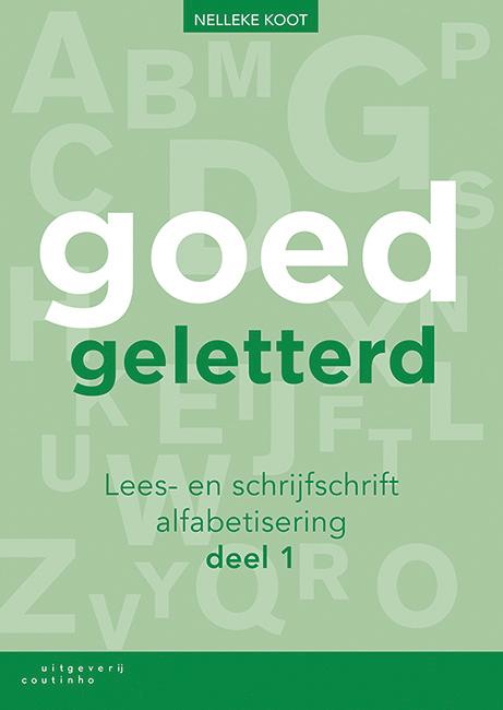 Nelleke Koot,Goedgeletterd - lees- en schrijfschrift alfabetisering - deel 1
