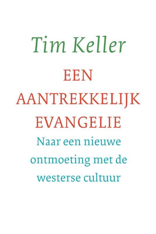 Tim Keller,Een aantrekkelijk evangelie
