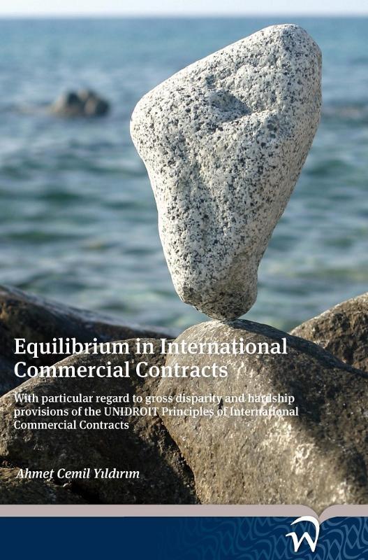 Ahmet Cemil Yildirim,Equilibrium in International Commercial Contracts