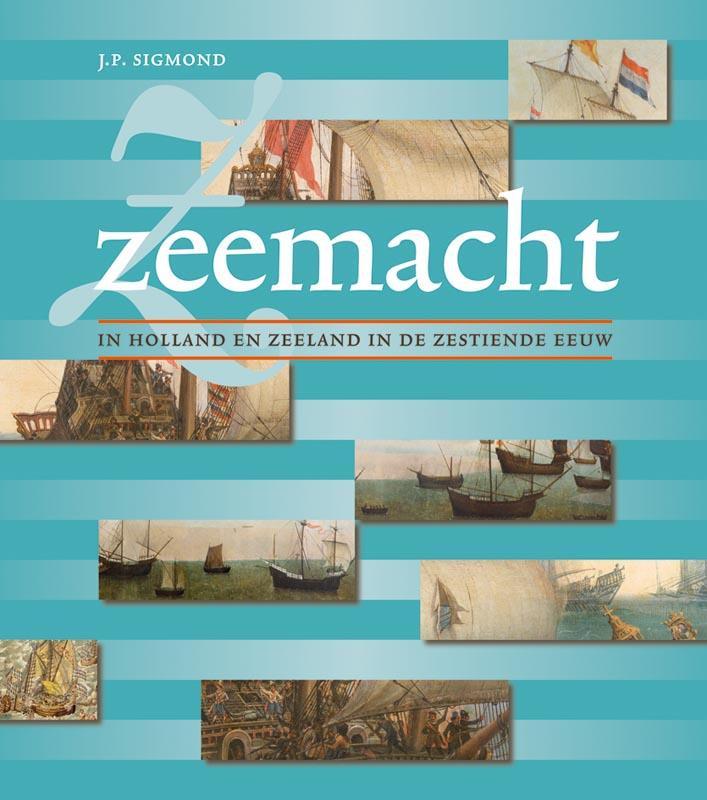J.P.  Sigmond,Zeemacht in Holland en Zeeland in de zestiende eeuw