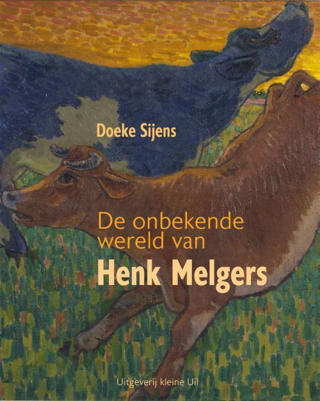 Doeke Sijens,De onbekende wereld van Henk Melgers