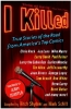 I Killed,True Stories of the Road from America`s Top Comics
