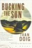Doig, Ivan,Bucking the Sun