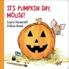 Numeroff, Laura Joffe,It`s Pumpkin Day, Mouse!