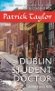 Taylor, Patrick,A Dublin Student Doctor