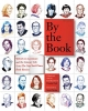 By the Book,Writers on Literature and the Literary Life from the New York Times Book Review