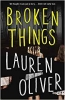 Oliver, Lauren,Broken Things