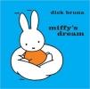 Bruna, Dick,Miffy`s Dream