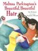 Brisson, Pat,Melissa Parkington`s Beautiful, Beautiful Hair