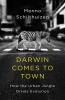 Schilthuizen, Menno,Schilthuizen*Darwin Comes to Town